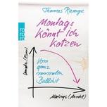 Montags könnt ich kotzen Ramge, Thomas Rowohlt TB.