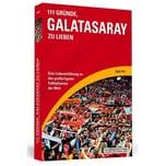 111 Gründe, Galatasaray zu lieben Acar, Cihan Schwarzkopf & Schwarzkopf