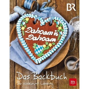 Dahoam is Dahoam. Das Backbuch Antholz, Frauke; Spittler, Sibylle BLV Buchverlag