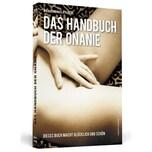 Das Handbuch der Onanie Kunert, Wiebke; Kunert, Axel H. Schwarzkopf & Schwarzkopf