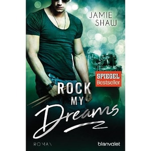 Rock my Dreams Shaw, Jamie Blanvalet