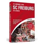 111 Gründe, den SC Freiburg zu lieben Geißler, Clemens Schwarzkopf & Schwarzkopf