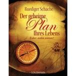 Der geheime Plan Ihres Lebens Schache, Ruediger Goldmann