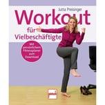 Workout für Vielbeschäftigte Preisinger, Jutta pietsch Verlag