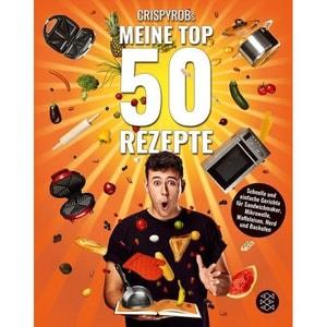 CrispyRobs Meine Top 50 Rezepte CrispyRob FISCHER Kinder- und Jugendtaschenbuch
