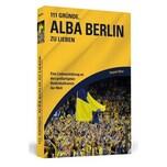 111 Gründe, Alba Berlin zu lieben Moser, Benjamin Schwarzkopf & Schwarzkopf