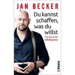 Du kannst schaffen, was du willst Becker, Jan Piper