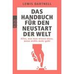 Das Handbuch für den Neustart der Welt Dartnell, Lewis Rowohlt TB.