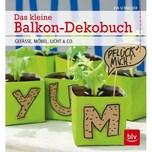 Das kleine Balkon-Dekobuch Schneider, Eva BLV Buchverlag