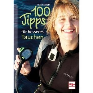 100 Tipps für besseres Tauchen Künneth, Thilo Müller Rüschlikon