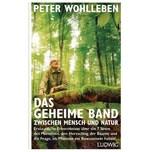Das geheime Band zwischen Mensch und Natur Wohlleben, Peter Ludwig, München