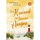Der Horizont in deinen Augen Koelle, Patricia FISCHER Taschenbuch