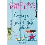Cottage gesucht, Held gefunden Phillips, Susan E. Blanvalet