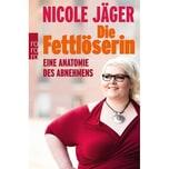 Die Fettlöserin Jäger, Nicole Rowohlt TB.