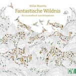 Fantastische Wildnis Marotta, Millie Christophorus-Verlag