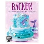 Backen - Das Meerjungfrauen-Fanbuch Rinner, Stephanie Juliette EMF Edition Michael Fischer