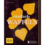 Einfach Waffeln Richon, Christina Gräfe & Unzer