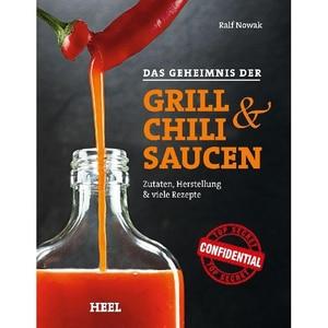Das Geheimnis der Grill- & Chilisaucen Nowak, Ralf Heel Verlag