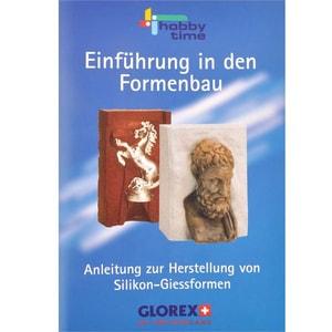 GLOREX Formenbau Handbuch für Silikonformen