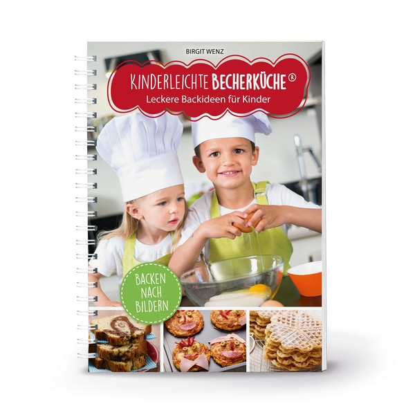 Kinderleichte Becherküche - Leckere Backideen für Kinder - Ergänzungsexemplar OHNE Messbecher