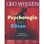GEO Wissen 69/2020 Die Psychologie des Bösen