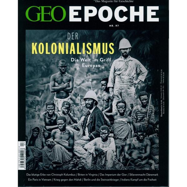 GEO Epoche 97/2019 Der Kolonialismus