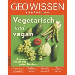 GEO Wissen Ernährung 7/2019 Vegetarisch und Vegan
