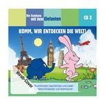 Universum CD Die Sendung mit dem Elefanten 3 Komm wir entdecken die Welt