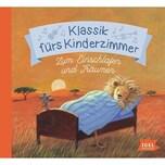 CD Klassik fürs Kinderzimmer Zum Einschlafen und Träumen