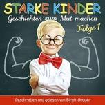 CD Starke Kinder Folge 1 Geschichten zum Mutmachen