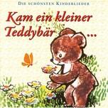CD Kam ein kleiner Teddybär- Die schönsten Kinderlieder